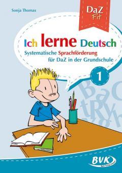 Ich lerne Deutsch – Systematische Sprachförderung für DaZ in der Grundschule Band 1