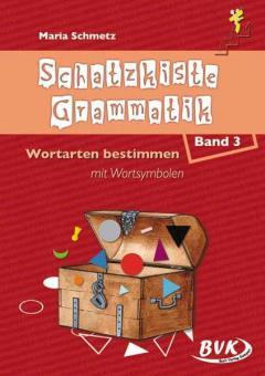 Schatzkiste Grammatik Band 3: Wortarten bestimmen mit Symbolen
